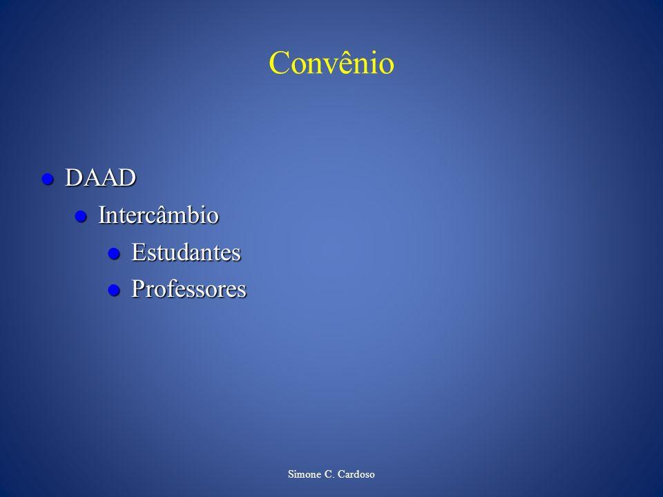 Convênio DAAD Intercâmbio Estudantes Professores Simone C. Cardoso