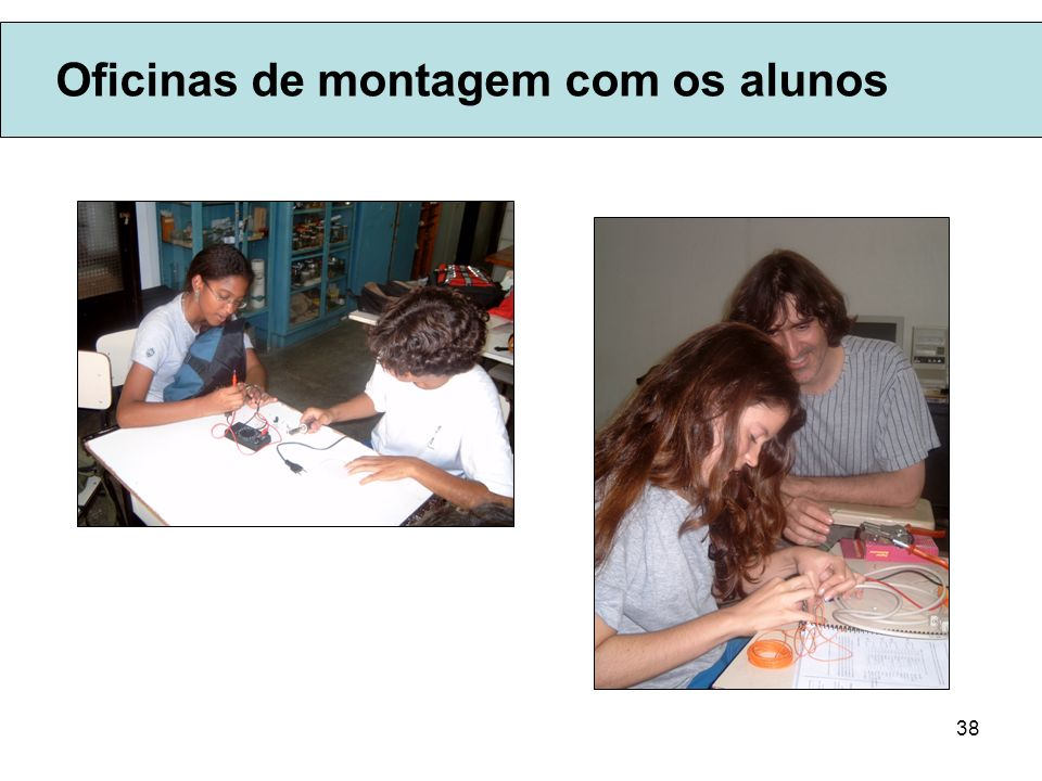 Oficinas de montagem com os alunos