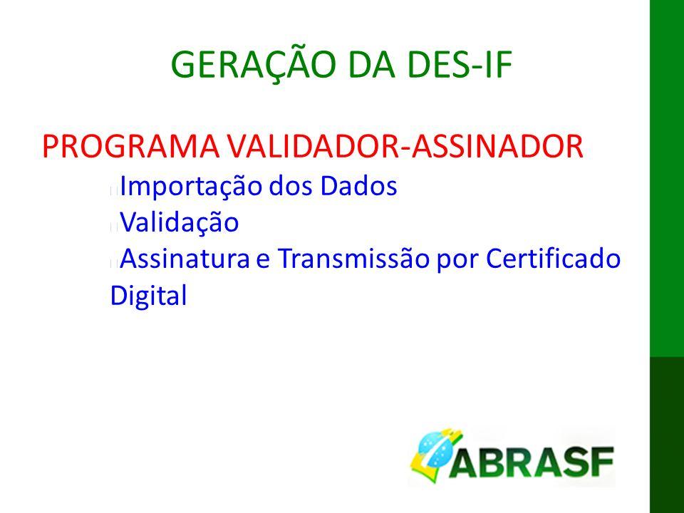 GERAÇÃO DA DES-IF PROGRAMA VALIDADOR-ASSINADOR Importação dos Dados