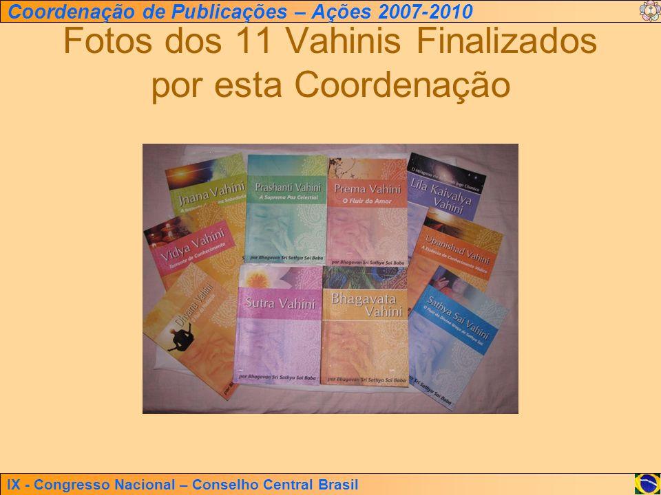 Fotos dos 11 Vahinis Finalizados por esta Coordenação