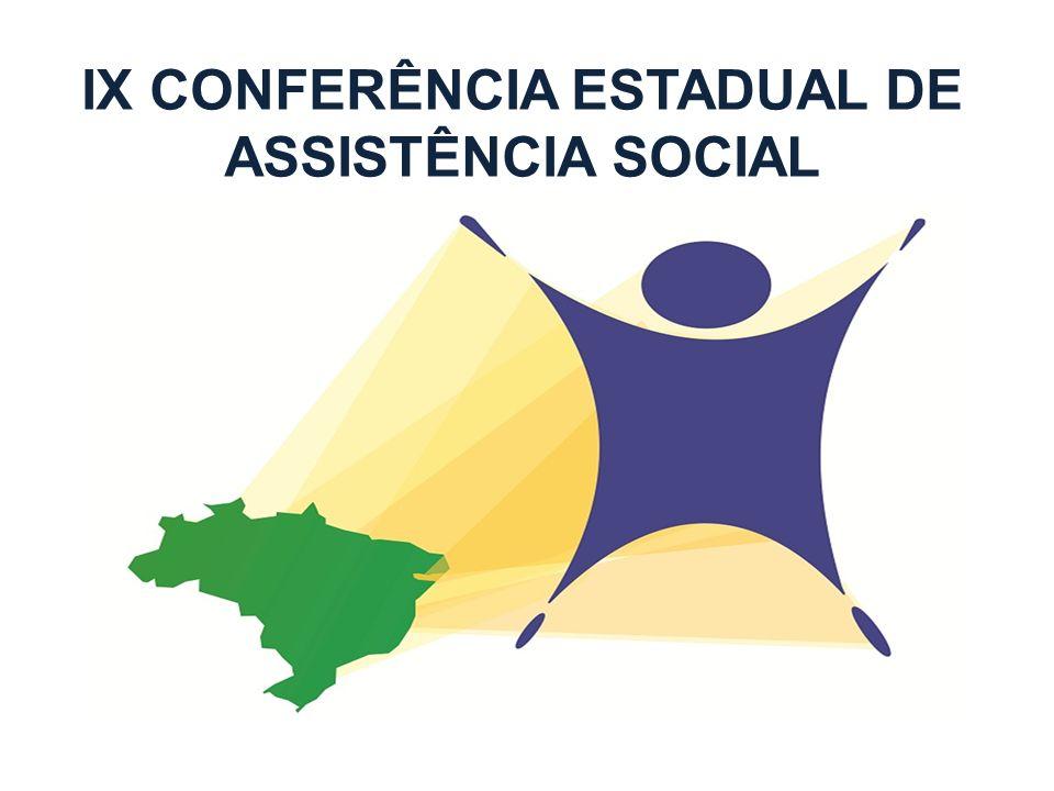 IX CONFERÊNCIA ESTADUAL DE ASSISTÊNCIA SOCIAL