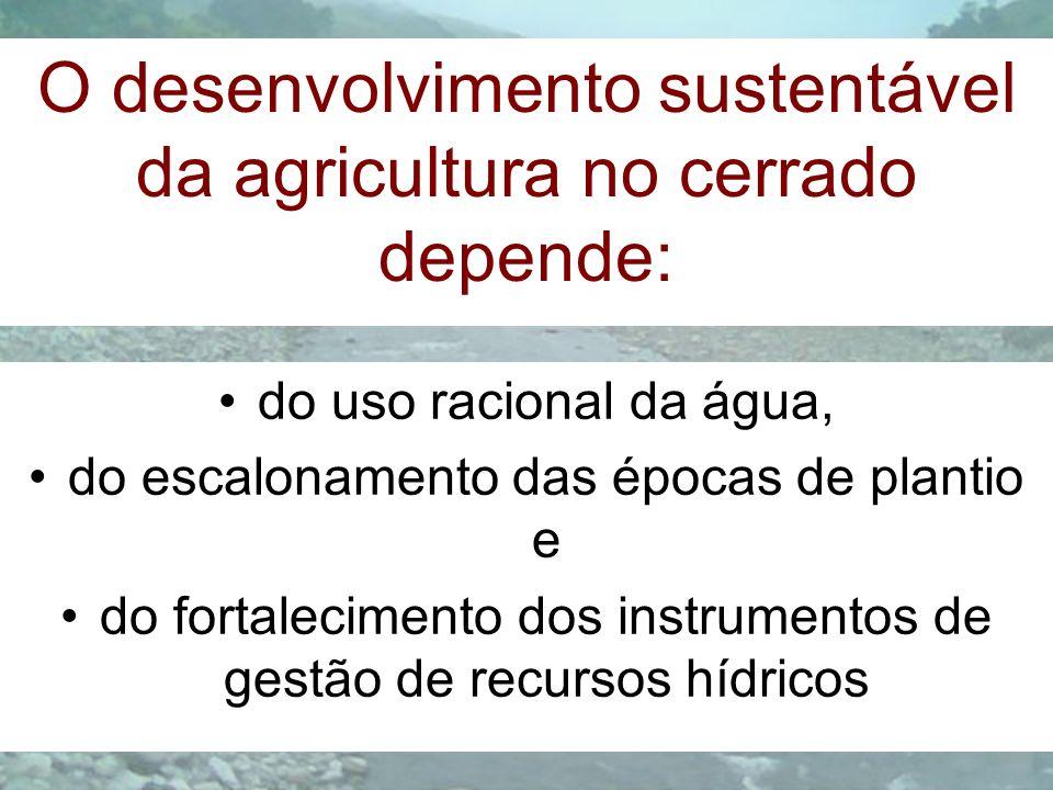 O desenvolvimento sustentável da agricultura no cerrado depende: