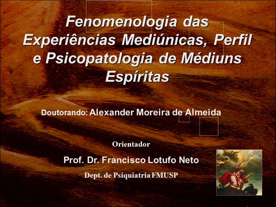 Fenomenologia das Experiências Mediúnicas, Perfil e Psicopatologia de Médiuns Espíritas