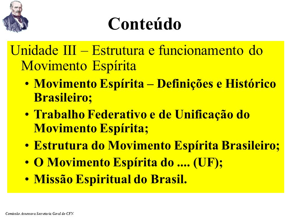 Conteúdo Unidade III – Estrutura e funcionamento do Movimento Espírita