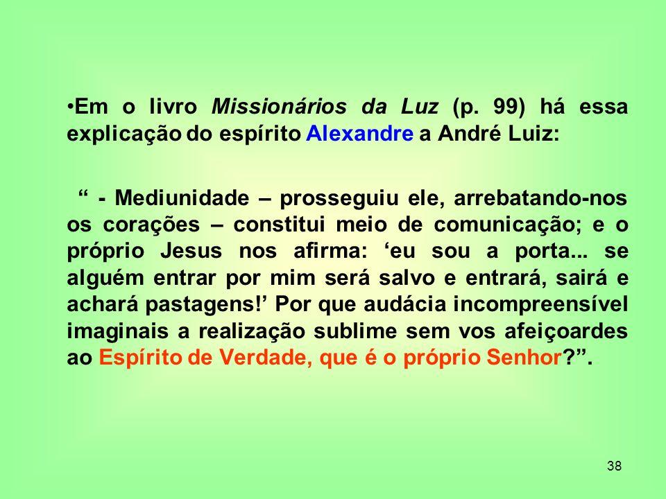 Em o livro Missionários da Luz (p