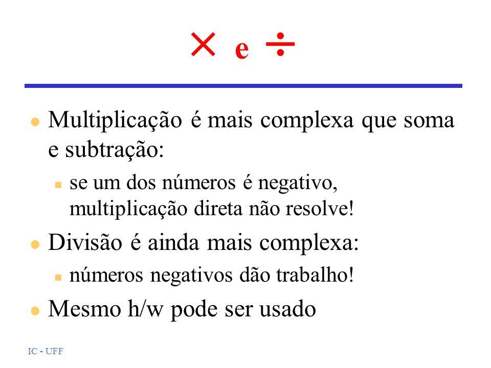  e  Multiplicação é mais complexa que soma e subtração: