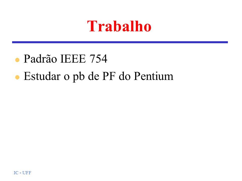 Trabalho Padrão IEEE 754 Estudar o pb de PF do Pentium IC - UFF