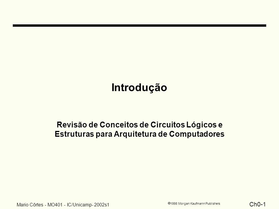 Introdução Revisão de Conceitos de Circuitos Lógicos e Estruturas para Arquitetura de Computadores