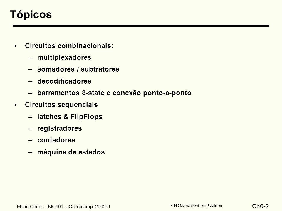 Tópicos Circuitos combinacionais: multiplexadores