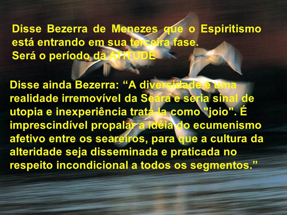 Disse Bezerra de Menezes que o Espiritismo está entrando em sua terceira fase.