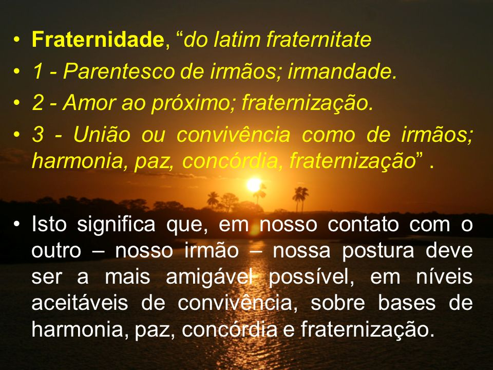 Fraternidade, do latim fraternitate