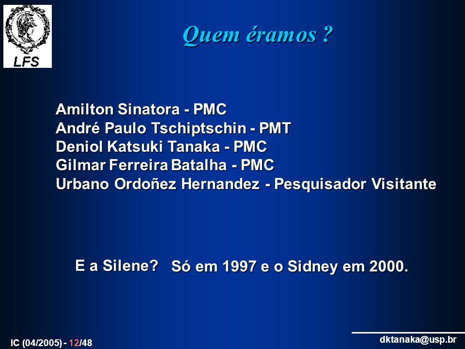 Quem éramos Amilton Sinatora - PMC André Paulo Tschiptschin - PMT