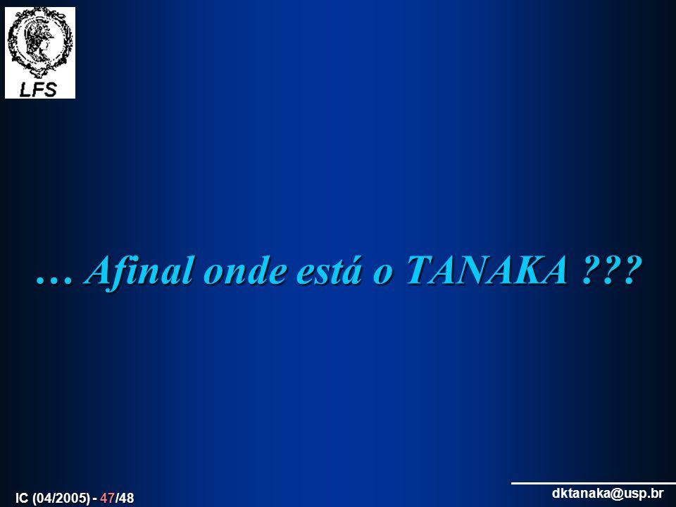 … Afinal onde está o TANAKA