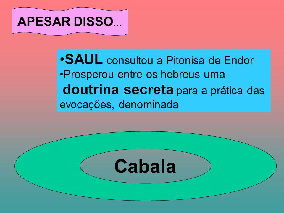Cabala SAUL consultou a Pitonisa de Endor APESAR DISSO...