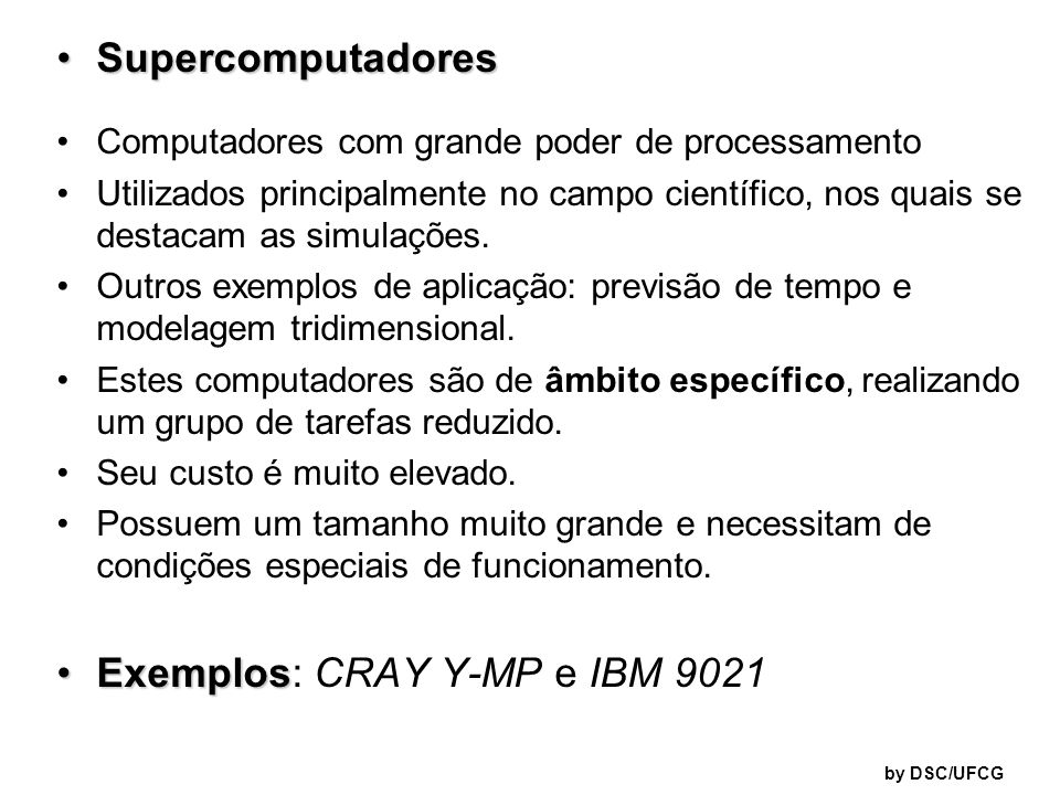 Exemplos: CRAY Y-MP e IBM 9021