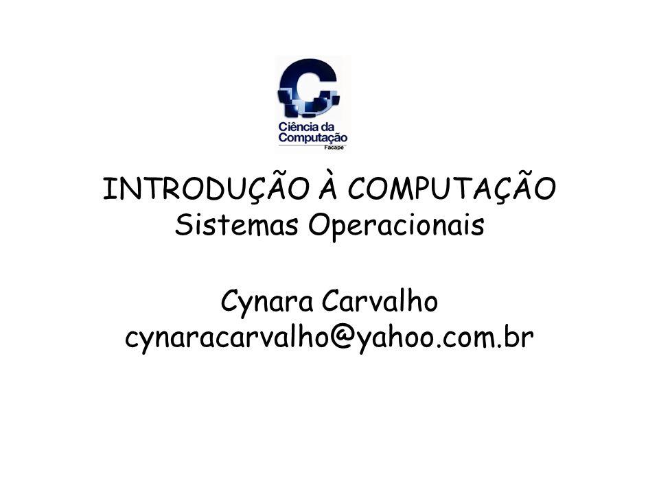 INTRODUÇÃO À COMPUTAÇÃO Sistemas Operacionais