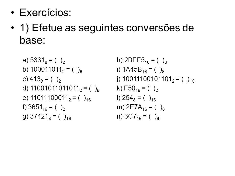 1) Efetue as seguintes conversões de base: