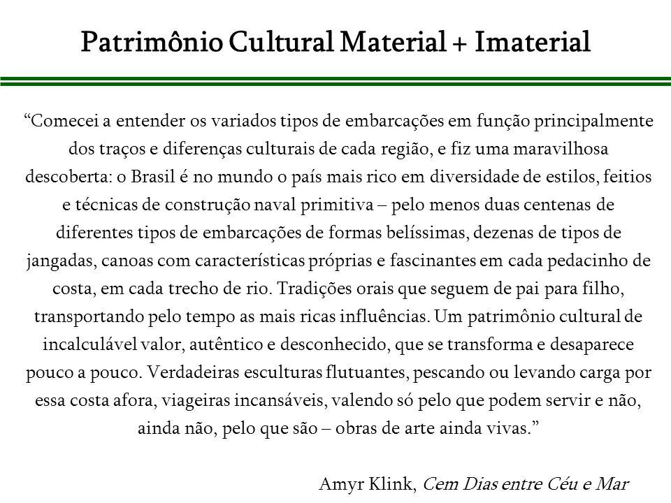 Patrimônio Cultural Material + Imaterial
