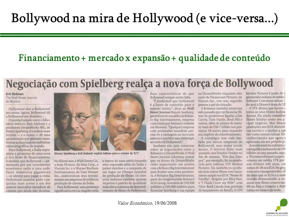 Bollywood na mira de Hollywood (e vice-versa...)