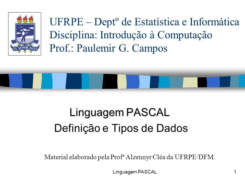 Linguagem PASCAL Definição e Tipos de Dados