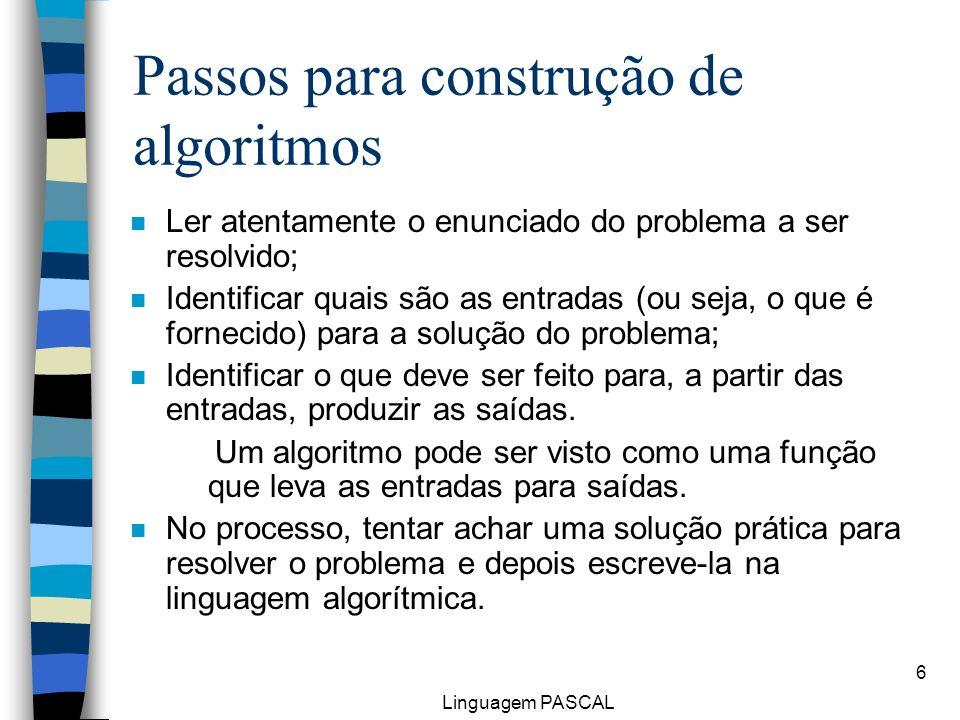 Passos para construção de algoritmos