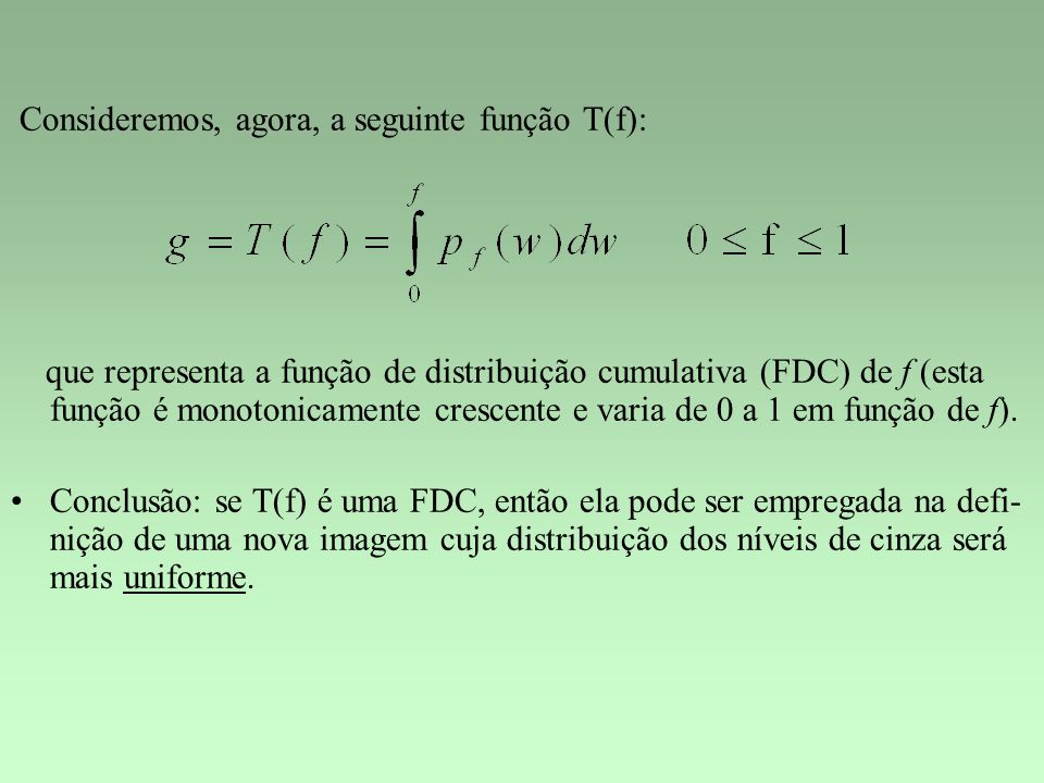 Consideremos, agora, a seguinte função T(f):