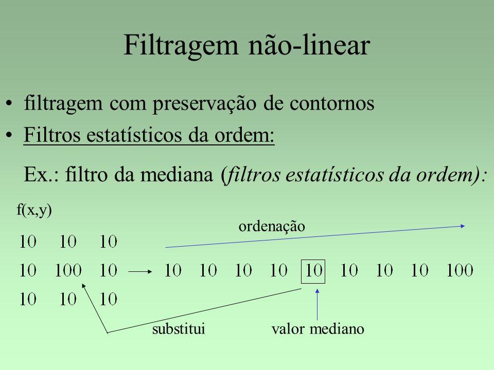 Filtragem não-linear filtragem com preservação de contornos