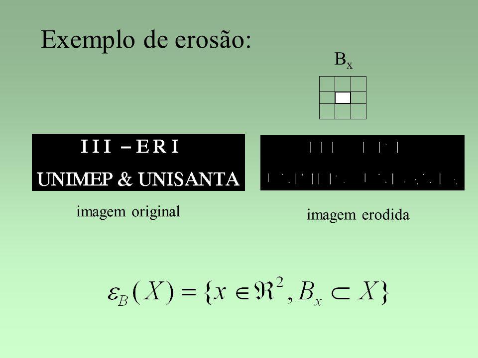 Exemplo de erosão: Bx imagem original imagem erodida