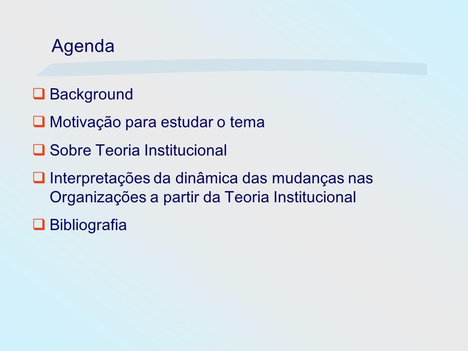 Agenda Background Motivação para estudar o tema