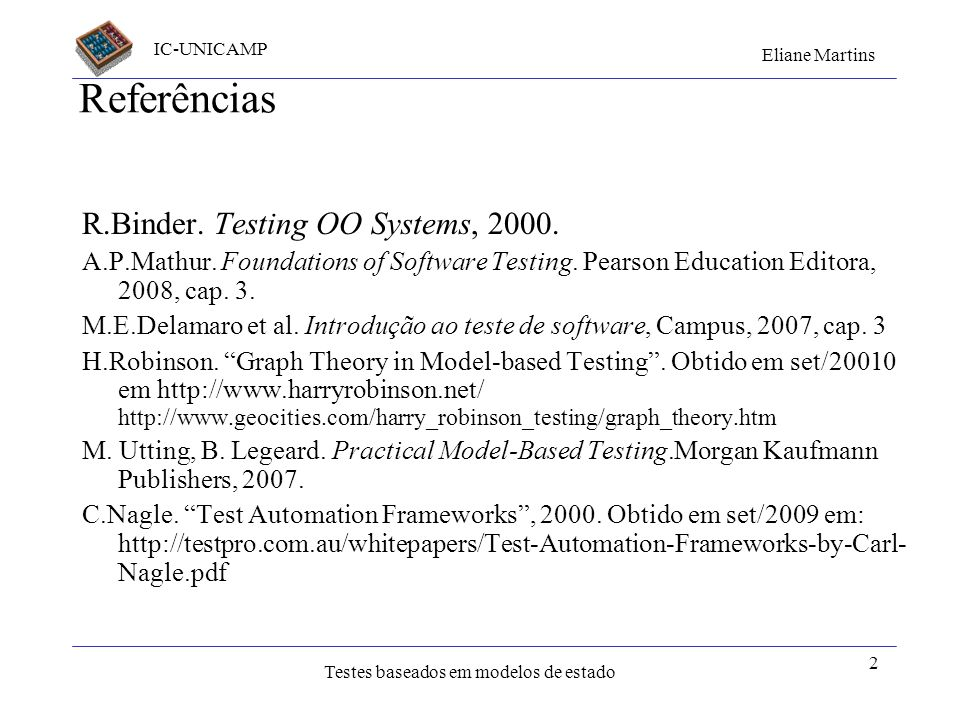 Referências R.Binder. Testing OO Systems, 2000.