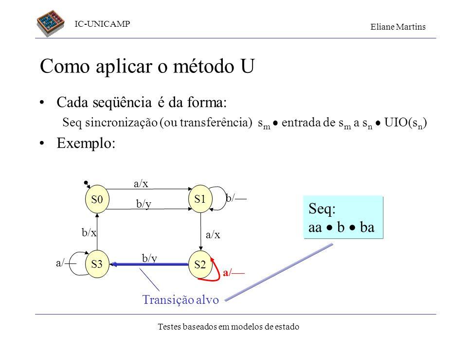 Como aplicar o método U Cada seqüência é da forma: Exemplo: Seq: