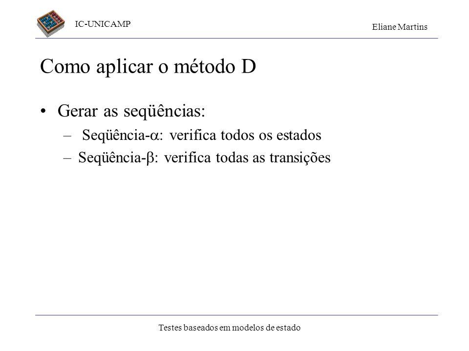 Como aplicar o método D Gerar as seqüências: