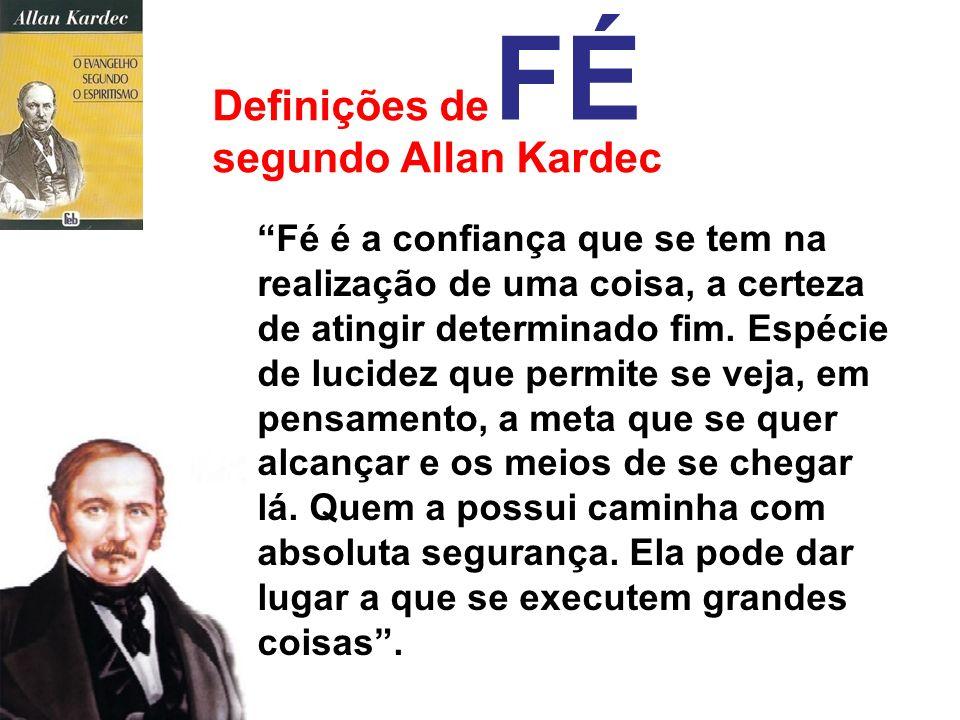 FÉ Definições de segundo Allan Kardec