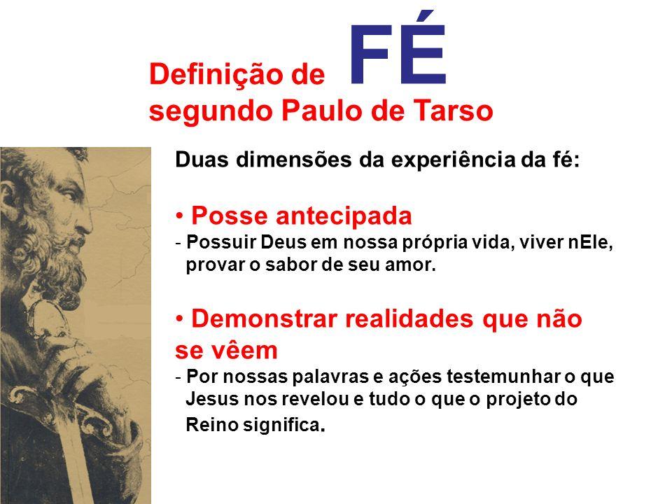 FÉ Definição de segundo Paulo de Tarso Posse antecipada