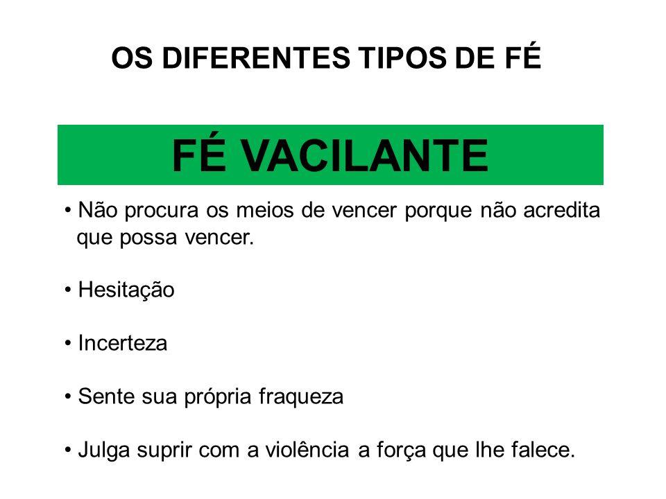 FÉ VACILANTE OS DIFERENTES TIPOS DE FÉ