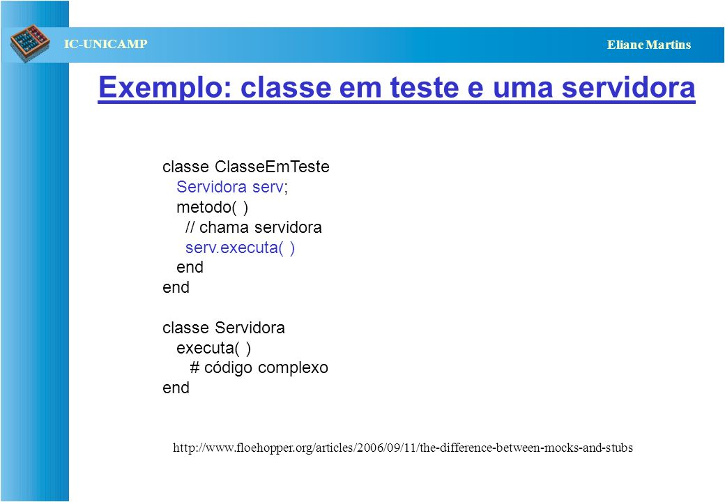 Exemplo: classe em teste e uma servidora