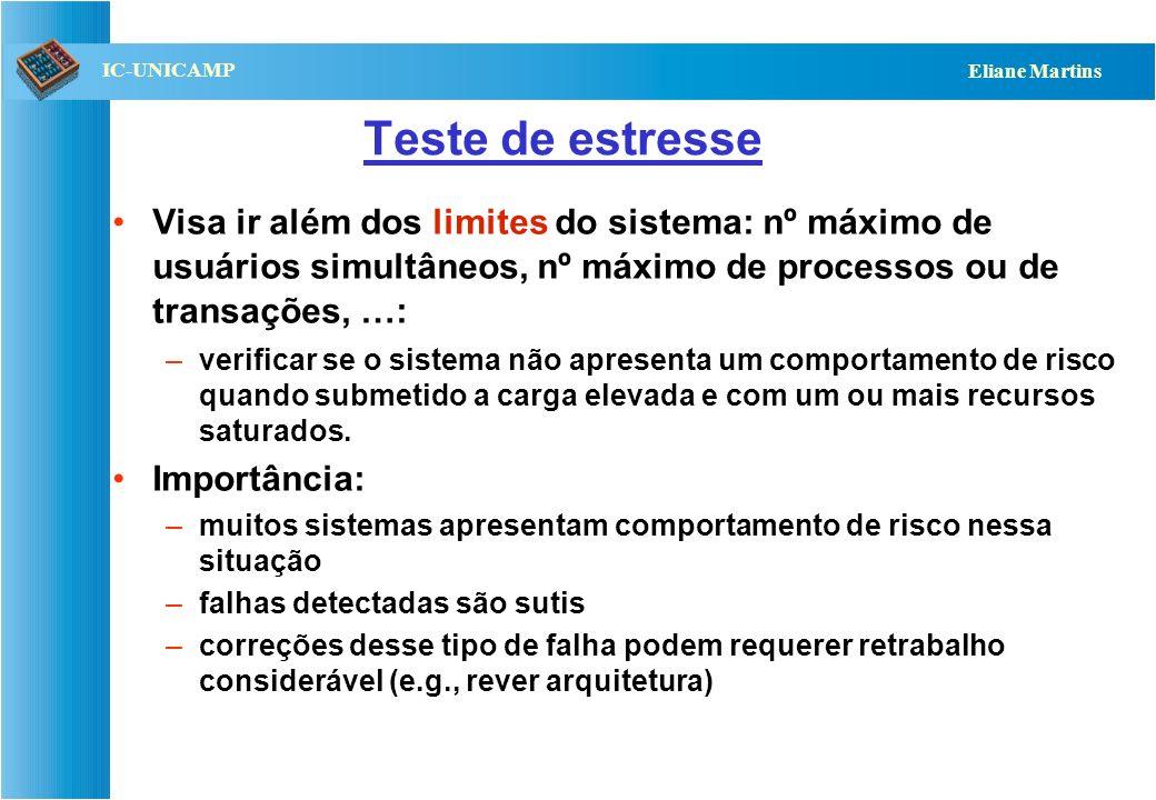 Teste de estresseVisa ir além dos limites do sistema: nº máximo de usuários simultâneos, nº máximo de processos ou de transações, …: