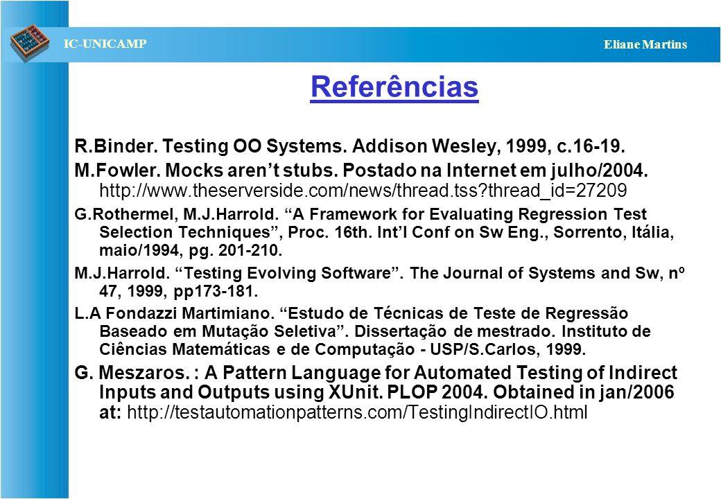 Referências R.Binder. Testing OO Systems. Addison Wesley, 1999, c.16-19.
