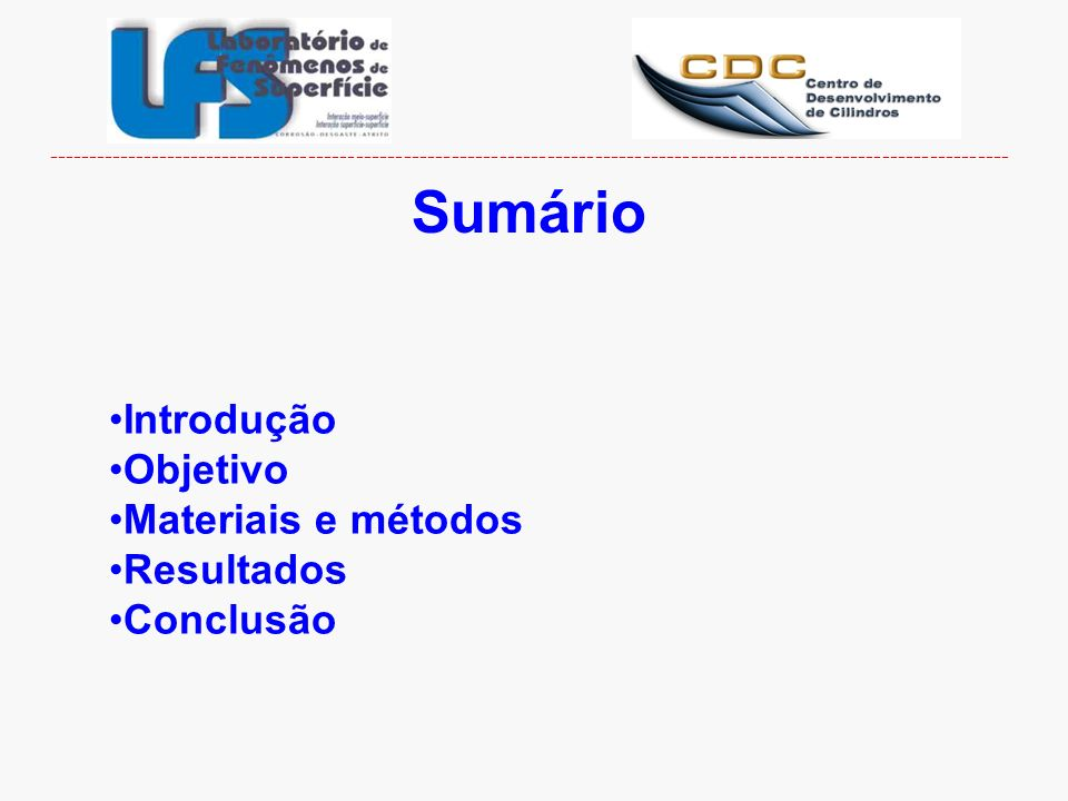 Sumário Introdução Objetivo Materiais e métodos Resultados Conclusão