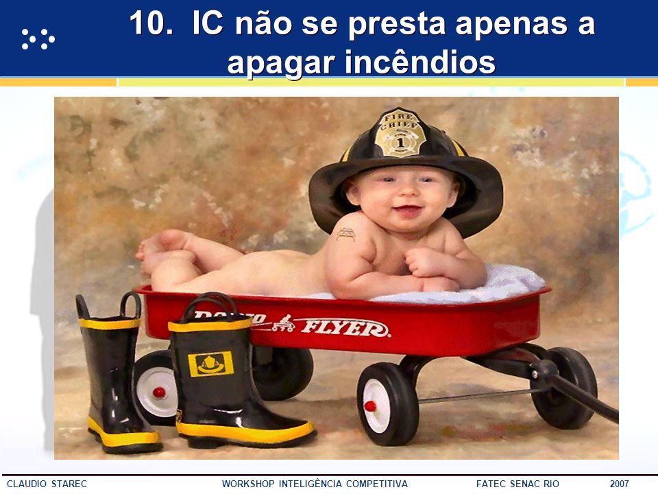 10. IC não se presta apenas a apagar incêndios