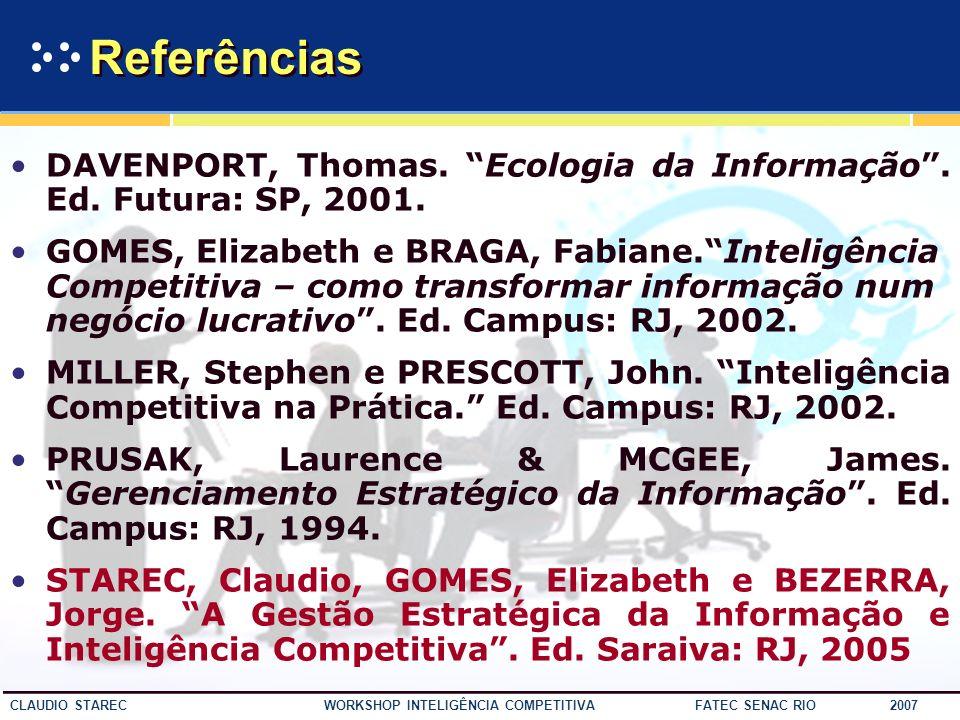 Referências DAVENPORT, Thomas. Ecologia da Informação . Ed. Futura: SP, 2001.