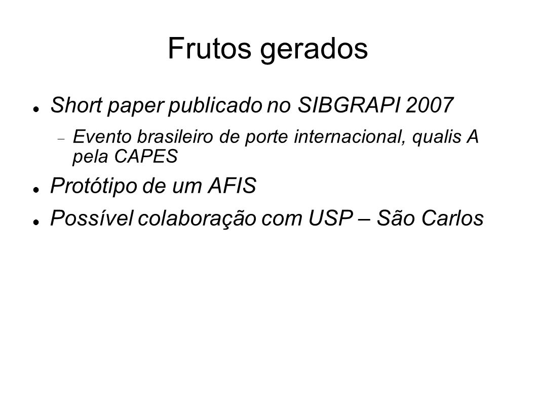 Frutos gerados Short paper publicado no SIBGRAPI 2007