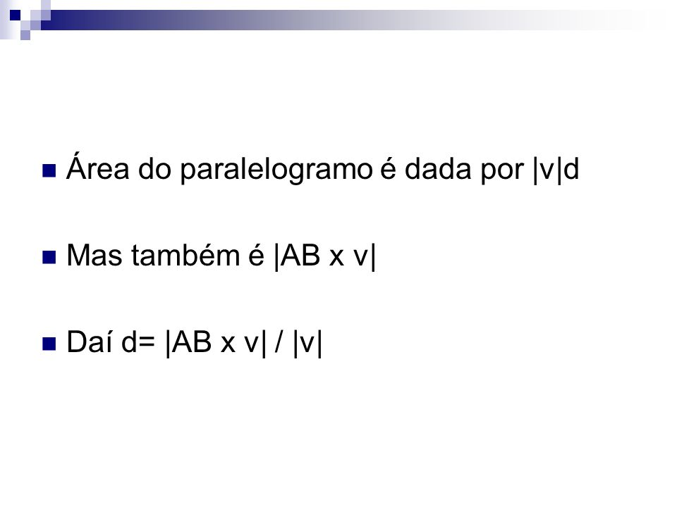 Área do paralelogramo é dada por |v|d