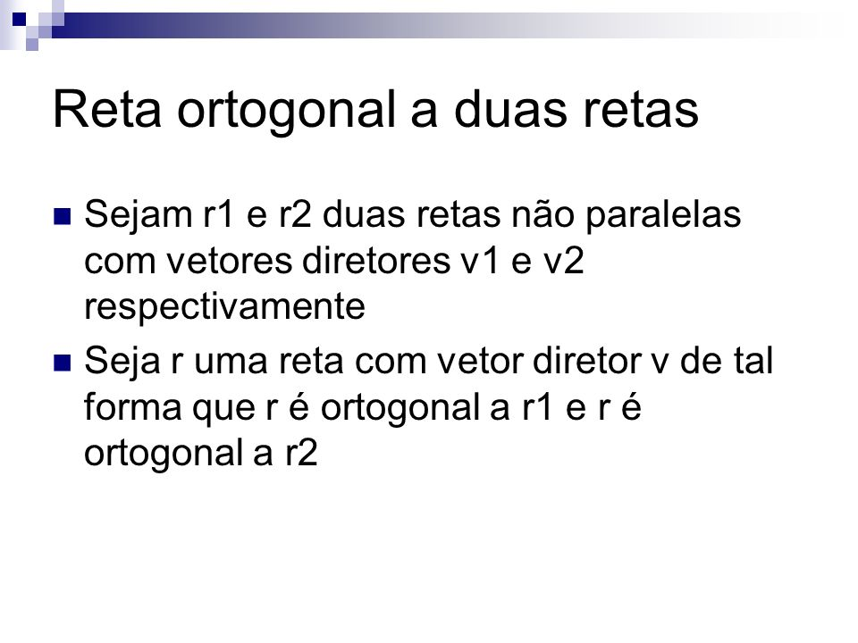 Reta ortogonal a duas retas