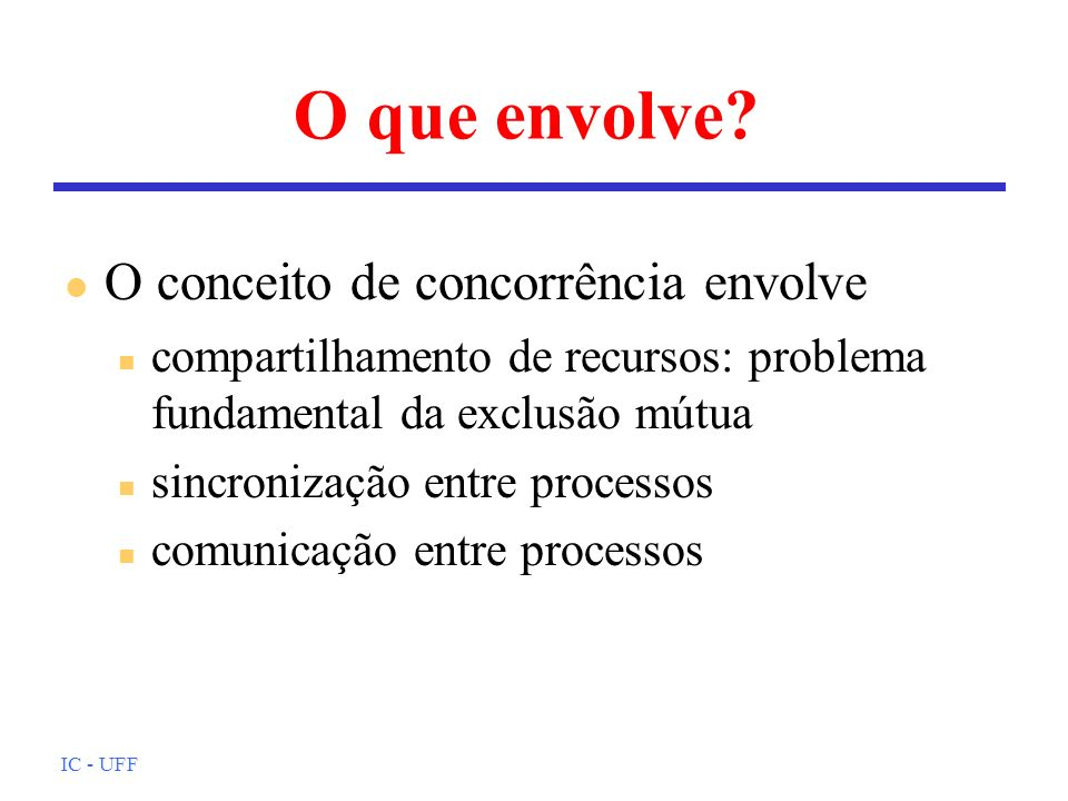 O que envolve O conceito de concorrência envolve