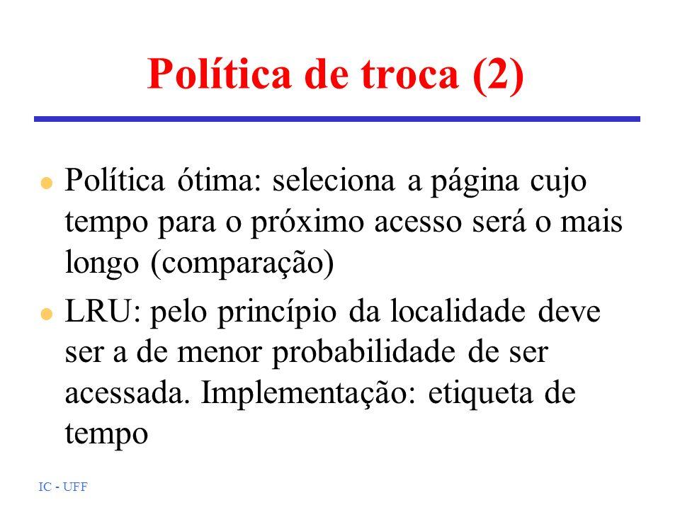 Política de troca (2) Política ótima: seleciona a página cujo tempo para o próximo acesso será o mais longo (comparação)
