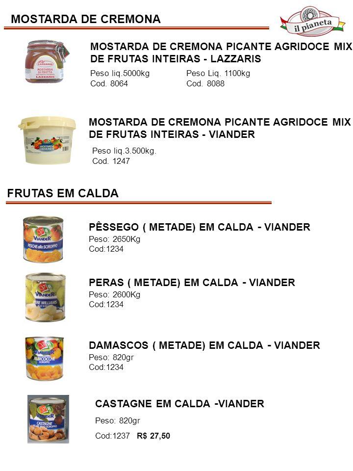 MOSTARDA DE CREMONA FRUTAS EM CALDA