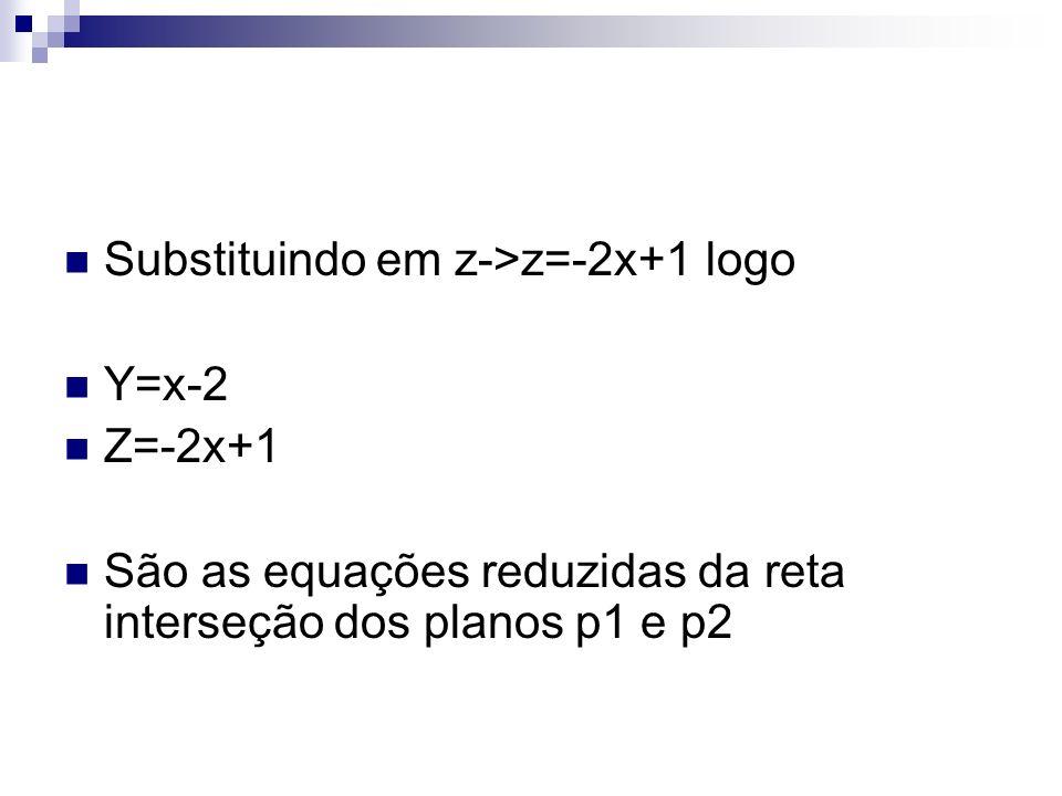Substituindo em z->z=-2x+1 logo