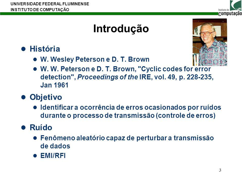 Introdução História Objetivo Ruído W. Wesley Peterson e D. T. Brown