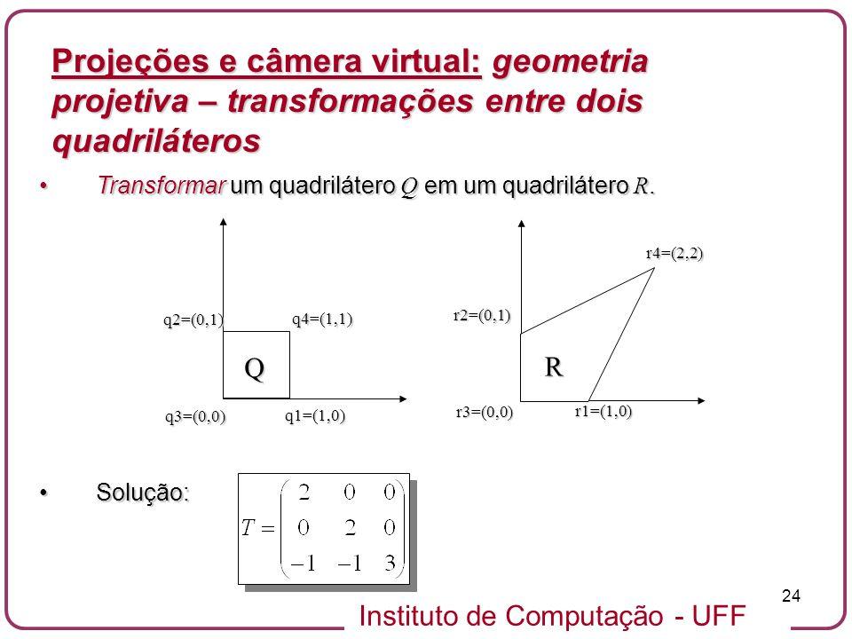 Projeções e câmera virtual: geometria projetiva – transformações entre dois quadriláteros